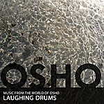 Music From The World Of Osho Laughing Drums