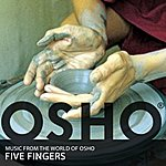 Music From The World Of Osho Five Fingers