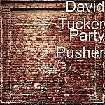 David Tucker Party Pusher