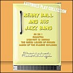 Kenny Ball Kenny Ball And His Jazz Band: The Extended Play Collection