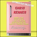Chris Kenner Chris Kenner: The Extended Play Collection