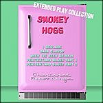 Smokey Hogg Smokey Hogg: The Extended Play Collection