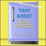 Tony Brent Tony Brent: The Extended Play Collection