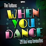 The Turbans When You Dance - 20 Doo Wop Favourites