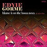 Eydie Gorme Blame It On The Bossa Nova & Other Hits