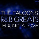 The Falcons R&B Greats - I Found A Love