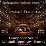 Moscow Philharmonic Orchestra Classical Treasures Composer Series: Mikhail Ippolitov-Ivanov, Vol. 1