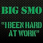 Big SMO I Been Hard At Work