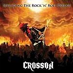 Crosson Spreading The Rock N Roll Disease