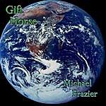 Michael Frazier Gift Horse
