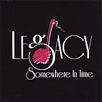 Legacy Somewhere In Time