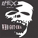Lhex Who Got-Cha