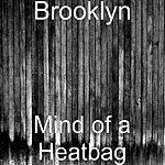 Brooklyn Mind Of A Heatbag