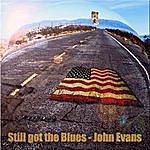 John Evans Still Got The Blues