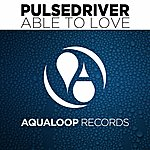 Pulsedriver Able To Love