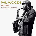 Phil Woods Phil Woods: Woodlore / The Rights Of Swing