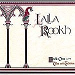 Lalla Rookh Book One - Tales And Tradition