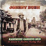 Johnny Bush Kashmere Gardens Mud (A Tribute To Houstohn Country Soul)