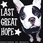 Last Great Hope Creatures Of Beauty
