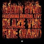 Danny Byrd Blaze The Fire (Rah!) (Feat. General Levy)