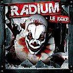 Radium Le Fake