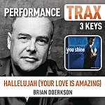 Brian Doerksen Hallelujah (Your Love Is Amazing) (Performance Trax)
