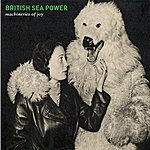 British Sea Power Machineries Of Joy