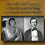 Jed Marum Osceola And Foster: A Florida Story In Song