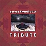 George Kharabadze Tribute