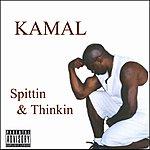 Kamal Spittin & Thinkin