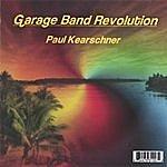 Paul Kearschner Garage Band Revolution