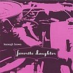 Karaugh Brown Favorite Daughter