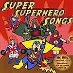 Mr. Billy Super Superhero Songs