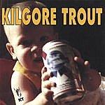 Kilgore Trout Kilgore Trout