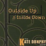 The Kate Dunphy Band Outside Up & Inside Down