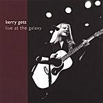 Kerry Getz Live At The Galaxy