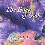 Scott Kalechstein The Eyes Of God