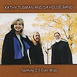 Kathy Tugman Nothing I'll Ever Miss