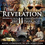 Jan Kisjes The Revelation: II - The Dark Ages (Historical Facts & Unsolved Mysteries)