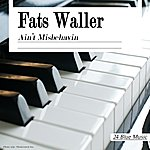 Fats Waller Fats Waller: Ain't Misbehavin