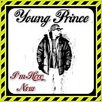 Young Prince I'm Here Now