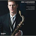 Eric Alexander Touching