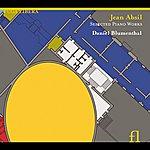 Daniel Blumenthal Absil: Selected Piano Works
