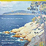 Alexander Kniazev Franck & Ysaye: Works For Cello And Piano