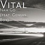 Vital Nah Go (Feat. Genius Boy)