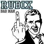Rubix Bad Man