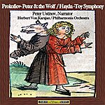 Peter Ustinov Prokofiev: Peter & The Wolf - Haydn: Toy Symphony (Remastered)