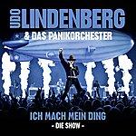 Udo Lindenberg & Das Panikorchester Ich Mach Mein Ding - Die Show