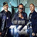 TKA Live My Life