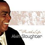 Alvin Slaughter The Faith Life